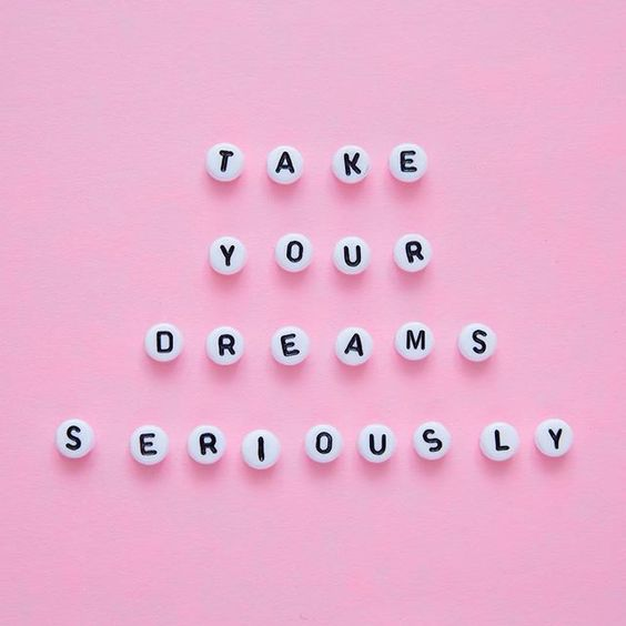 dreams seriously