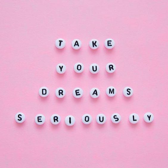 dreams seriously